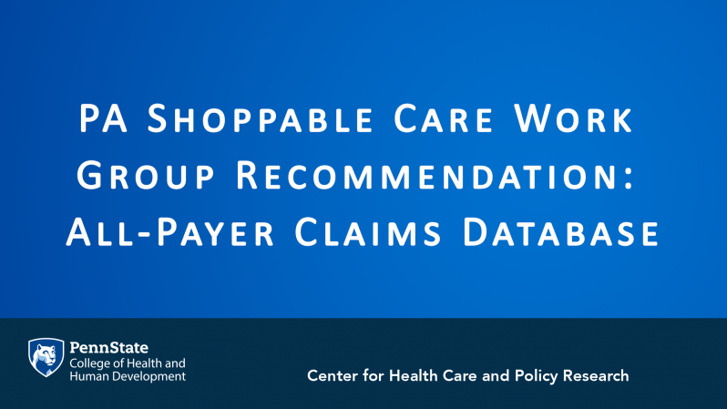 PA Shoppable Care Work Group Recommendation: All-Payer Claims Database