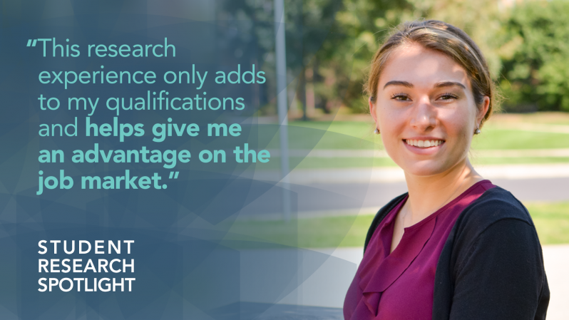 """This research experience only adds to my qualifications and helps give me an advantage on the job market."""