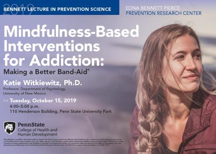 "Mindfulness-Based Interventions for Addiction: Making a Better Band-Aid"" 4 p.m. Oct. 15 in 110 Henderson Building"