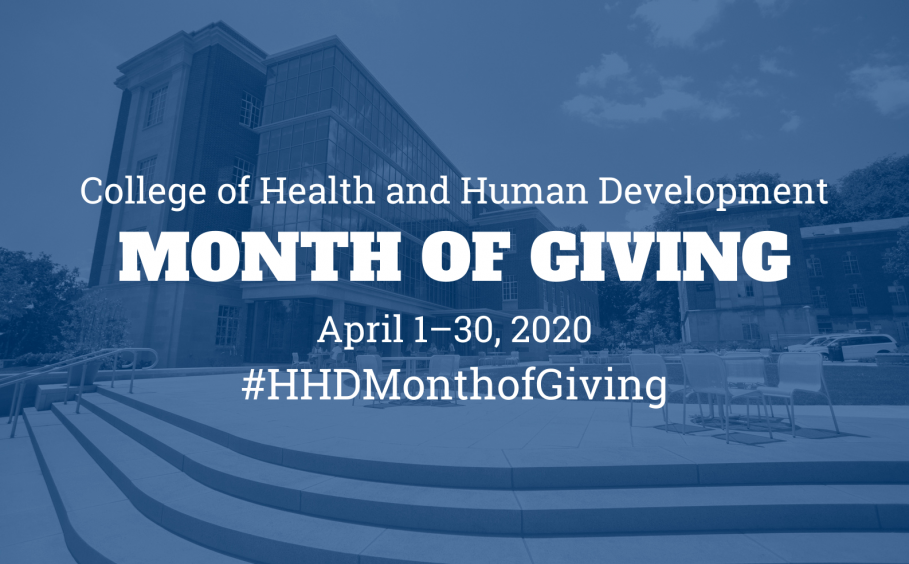 College of Health and Human Development / Month of Giving / April 1 - 30, 2020 / #HHDMonthofGiving - Standard Promotional Image